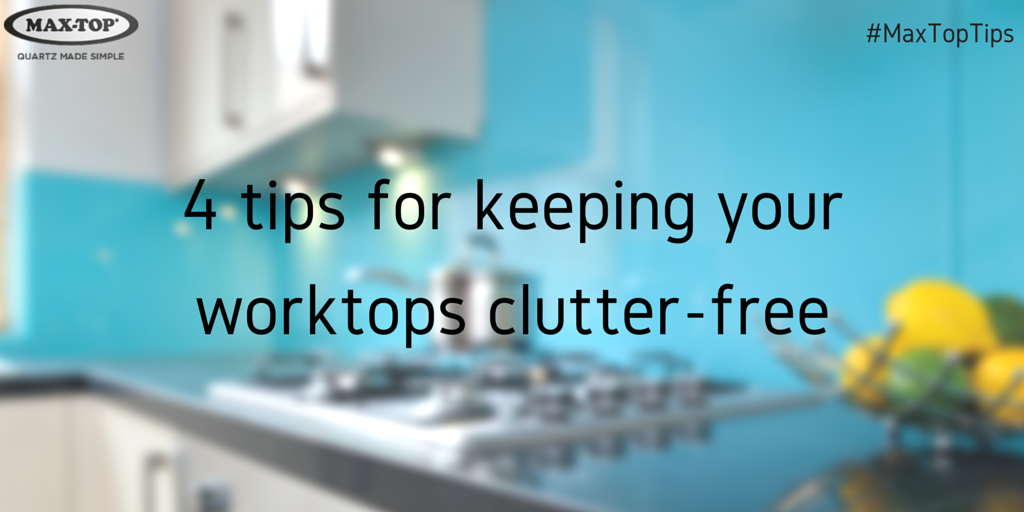 4-tips-for-keeping-your-worktops-clutter-free