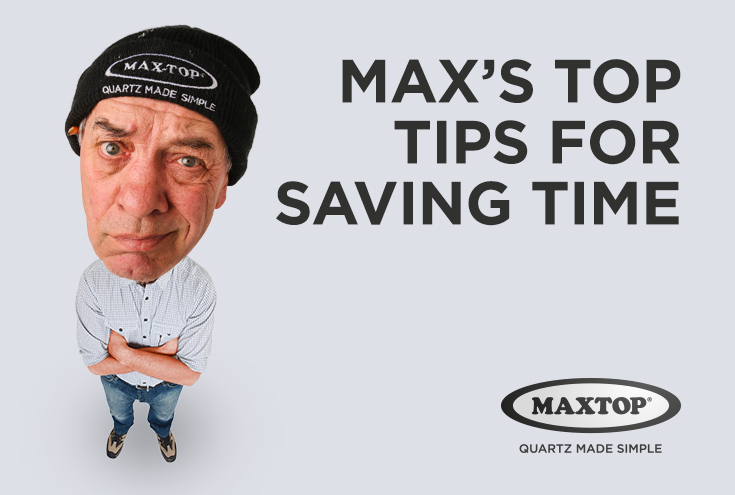 Max's top tips for saving time